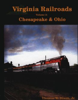 Virginia Railroads Volume 2: Chesapeake & Ohio