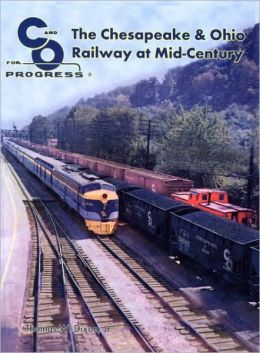 Chesapeake and Ohio Railway at Mid-Century