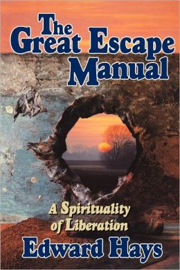 Great Escape Manual: A Spirituality of Liberation