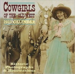 2011 Cowgirls of the Old West Wall Calendar