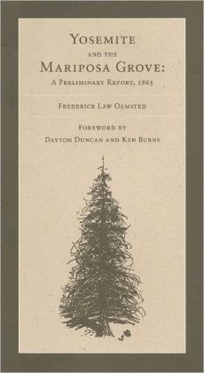 The Yosemite Valley and the Mariposa Big Trees: A Preliminary Report, 1865