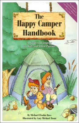 The Happy Camper Handbook: A Guide to Camping for Kids and Their Parents with Flashlight
