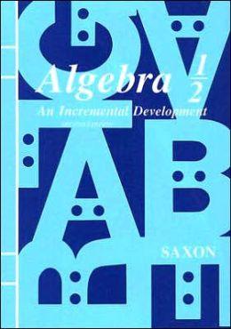 Saxon Algebra 1/2: Student Edition Second Edition 1990