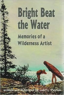 Bright Beat the Water: Memories of a Wilderness Artist