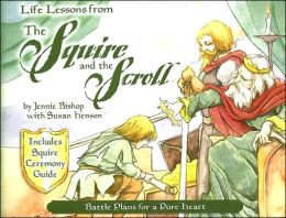 Life Lessons from the Squire and the Scroll: Battle Plans for a Pure Heart