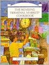 The Reading Terminal Market Cookbook