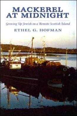 Mackerel at Midnight: Growing up Jewish on a Remote Scottish Island