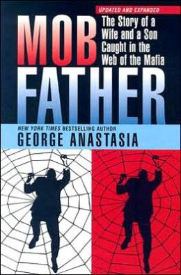 Mobfather: The Story of a Wife and a Son Caught in the Web of the Mafia