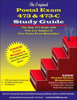 The Original Postal Exam 473 & 473-C Study Guide