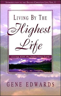 Living by the Highest Life (Introduction to the Deeper Christian Life)