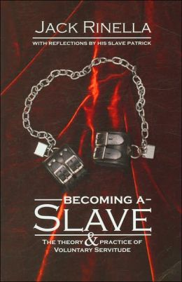 Becoming a Slave: The Theory and Practice of Voluntary Servitude