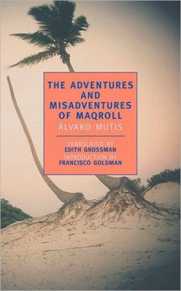 The Adventures and Misadventures of Maqroll (New York Review Books Series)