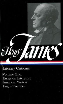 Henry James: Literary Criticism 1: Volume 1