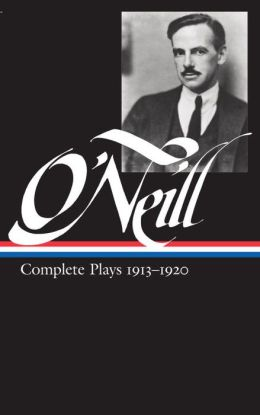 Eugene O'Neill: Complete Plays 1913-1920 (Library of America)