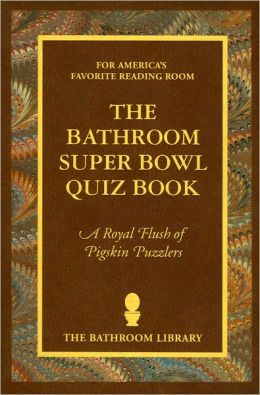 The Bathroom Super Bowl Quiz Book