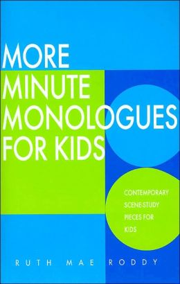 More Minute Monologues for Kids