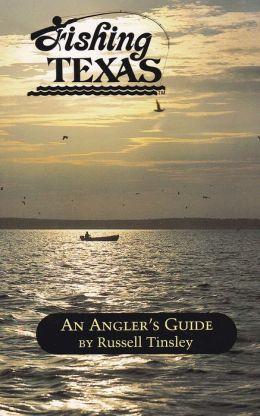 Fishing Texas: An Angler's Guide