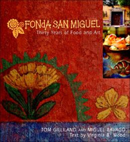 Fonda San Miguel: Thirty Years of Food and Art