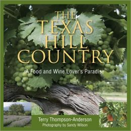 Texas Hill Country: A Food and Wine Lover's Tour