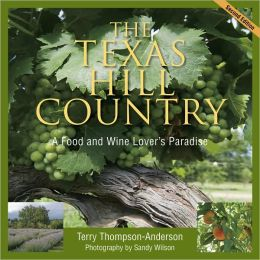 Texas Hill Country: A Food and Wine Lover's Paradise