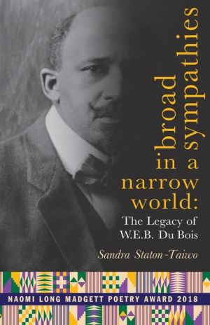 Broad Sympathies in a Narrow World: The Legacy of W.E.B. Du Bois