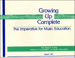 Growing Up Complete: The Imperative for Music Education