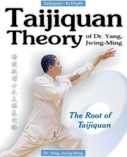 Taijiquan Theory: The Root of Taijiquan