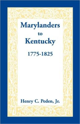 Marylanders to Kentucky, 1775-1825
