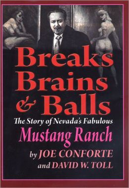Breaks Brains & Balls: The Story of Nevada's Fabulous Mustang Ranch