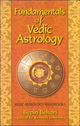 FUNDAMENTALS OF VEDIC ASTROLOGY: VEDIC ASTROLOGER'
