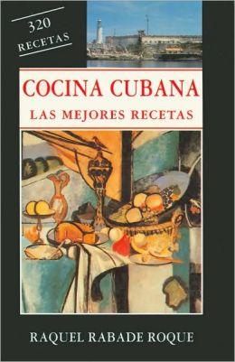 Cocina Cubana: Las Mejores Recetas
