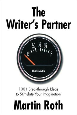 Writer's Partner: 1001 Breakthrough Ideas to Stimulate Your Imagination