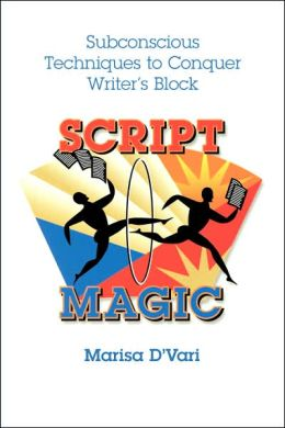 Script Magic:Subconcious Techniques to Conquer Writers Block