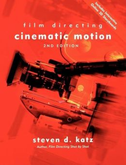 Film Directing Cinematic Motion: A Workshop for Staging Scenes (Film Directing)
