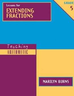 Teaching Arithmetic: Lessons for Extending Fractions Grade 5