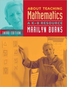 About Teaching Mathematics: A K-8 Resource, Third Edition