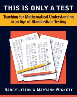 This Is Only a Test: Teaching for Mathematical Understanding in an Age of Standardized Testing