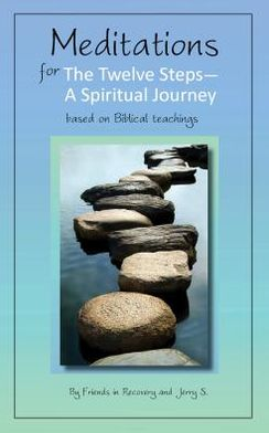 Meditations for the Twelve Steps: A Spiritual Journey