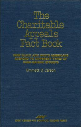 The Charitable Appeals Fact Book: How Black and White Americans Respond to Different Types of Fund-Raising Efforts