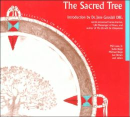 The Sacred Tree: Reflections on Native American Spirituality