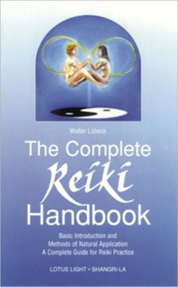 Complete Reiki Handbook: Basic Introduction and Methods of Natural Application