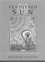The Feathered Sun: Plains Indians in Art and Philosophy