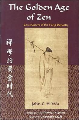 Golden Age of Zen (Spiritual Masters Series): Zen Masters of the T'ang Dynasty