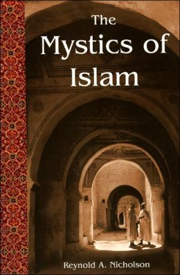 Mystics of Islam (Library of Perennial Philosophy: Spiritual Classics Series)