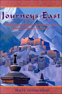 Journeys East( The Perennial Philsophy Series): 20th Century Western Encounters with Eastern Religious Traditions