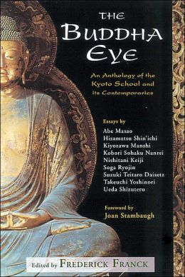 Buddha Eye: An Anthology of the Kyoto School and Its Contemporaries
