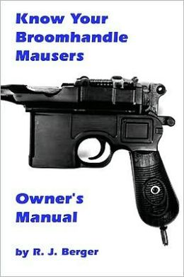 Know Your Broomhandle Mauser Pistols