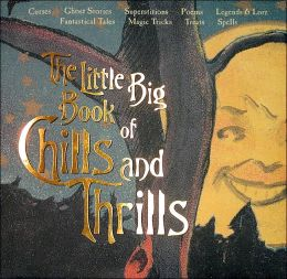 The Little Big Book of Chills and Thrills