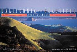2004 California the Beautiful by Galen Rowell Wall Calendar