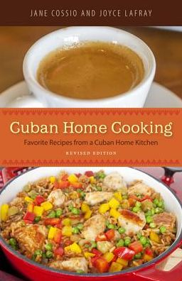 Cuban Home Cooking: Favorite Recipes from a Cuban Home Kitchen